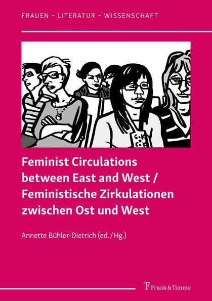 Feminstische Zirkulationen zwischen Ost und West